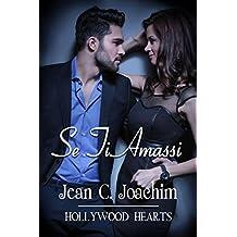 Se Ti Amassi (Hollywood Hearts (Edizione Italiana) Vol. 1) (Italian Edition)