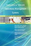 Software : Open-Source Telecom Operations Management Systems All-Inclusive Self-Assessment - More than 640 Success Criteria, Instant Visual Insights, Spreadsheet Dashboard, Auto-Prioritized for Quick Results