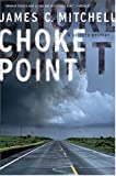 Front cover for the book Choke Point: A Brinker Mystery (Brinker Mysteries) by James C. Mitchell