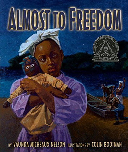 Almost to Freedom (Coretta Scott King Illustrator Honor Books)