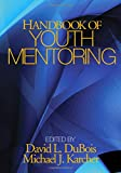 img - for Handbook of Youth Mentoring (The SAGE Program on Applied Developmental Science) book / textbook / text book