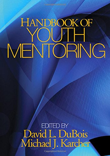 Handbook of Youth Mentoring (The SAGE Program on Applied Developmental Science)