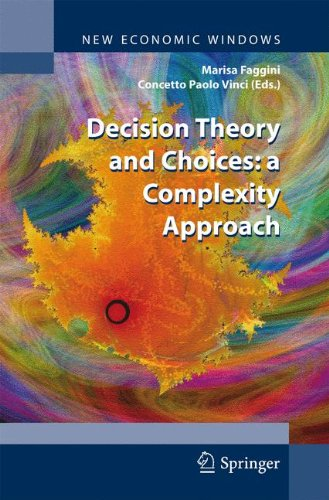 Decision Theory and Choices: a Complexity Approach (New Economic Windows)