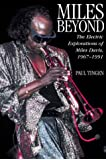 Miles Beyond: The Electric Explorations of Miles Davis, 1967-1991