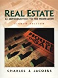 Real Estate : An Introduction to the Profession, Jacobus, Charles J., 0324142811