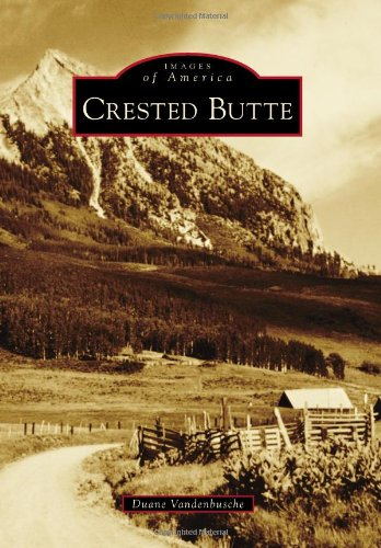 - Crested Butte (Images of America)