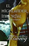 El Highlander Inmortal, Karen Marie Moning, 8498723159
