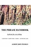 The Phrase Handbook, Albert John Peebles, 1425963242