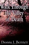 Walk Through the Valley of Death, Donna I. Bennett, 0741414414
