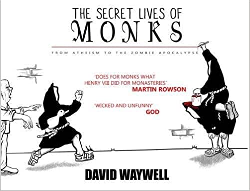 Image result for Secret Lives of Monks: From Atheism to the Zombie Apocalypse by David Waywell