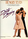 img - for Hungry Eyes Music From Dirty Dancing book / textbook / text book
