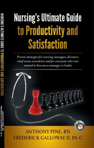 Nursing's Ultimate Guide to Productivity and Satisfaction