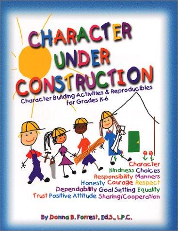 Character Under Construction: Character Building Actvities & Reproducibles for Grades (Construction Reproducible Book)