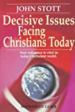 Decisive Issues Facing Christians Today, John Stott, 0800753127