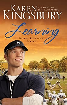 Learning (Bailey Flanigan Series Book 2) by [Kingsbury, Karen]