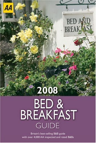 Bed and Breakfast Guide 2008 (AA Lifestyle Guides)...