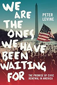 We Are the Ones We Have Been Waiting For by Peter Levine (2015-12-01)