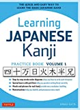 Learning Japanese Kanji Practice Book Volume 1: (JLPT Level N5) The Quick and Easy Way to Learn the Basic Japanese Kanji