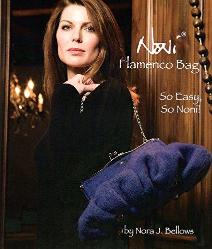 Noni Bags Felted Purse (Noni Flamenco Bag: So Easy, So Noni! - Noni Knitting Pattern #126 - Nora J. Bellows)