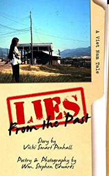 Lies From The Past: A Viet Nam Tale by [Edwards, Wm. Stephen, Penhall, Vicki Smart]