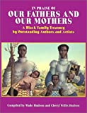 In Praise of Our Fathers and Our Mothers, , 0940975602