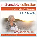 Anti-Anxiety Collection: A Journey into Finding Peace - 4 in 1 Bundle | Amy Applebaum