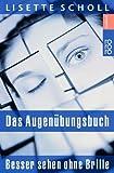 img - for Das Augen bungsbuch. Besser sehen ohne Brille. book / textbook / text book