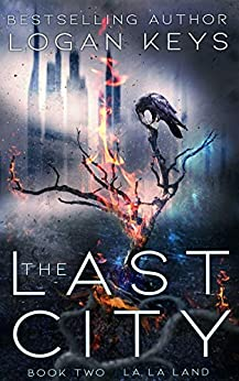 The Last City: La La Land (The Last City Series Book 2) by [Keys, Logan]