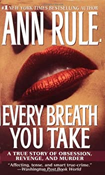 Every Breath You Take : A True Story of Obsession, Revenge, and Murder 0743439740 Book Cover