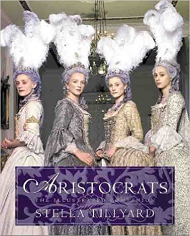 Free books to download to ipod Aristocrats: The Illustrated Companion by Stella Tillyard PDF iBook