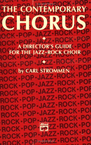The contemporary chorus: A director's guide for the jazz-rock choir