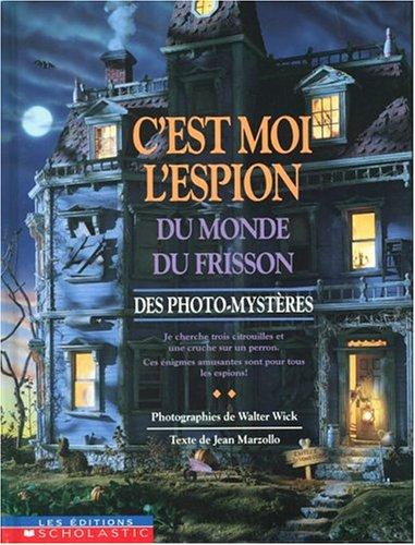 C'Est Moi L'Espion Du Monde Du Frisson: Des photo-mysteres (I Spy Spooky Night) (French (Spooky Photo)