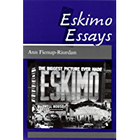 Eskimo Essays: Yup'ik Lives and How We See Them