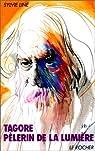 Tagore, pèlerin de la lumière par Liné
