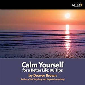 Calm Yourself for a Better Life Audiobook