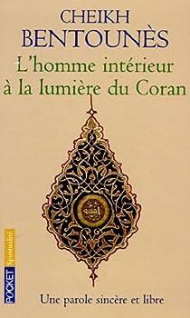 L'homme intérieur à la lumière du Coran par Bentounès