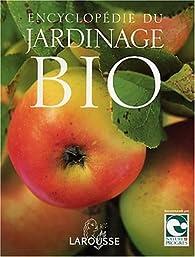 Encyclopédie du jardinage bio par  Larousse