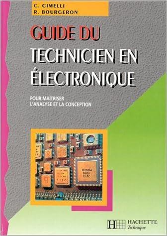 Lire GUIDE DU TECHNICIEN EN ELECTRONIQUE. Pour maîtriser l'analyse et la conception pdf, epub ebook