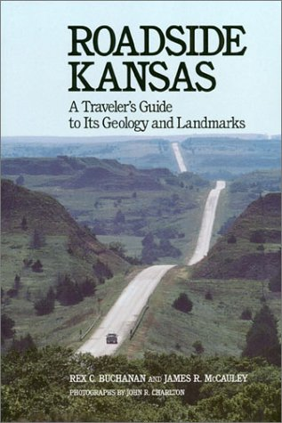 Roadside Kansas: A Traveler's Guide to Its Geology and Landmarks