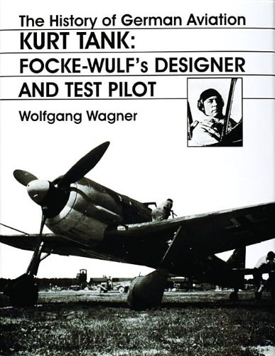 n Aviation: Kurt Tank: Focke-Wulf's Designer and Test Pilot (v. 2) (English and German Edition) (Focke Wulf Airplane)