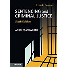 Sentencing and Criminal Justice (Law in Context)