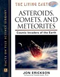 Asteroids, Comets, and Meteorites: Cosmic Invaders of the Earth (The Living Earth)