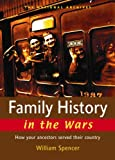Family History in the Wars, William Spencer, 1903365953