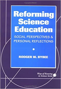 Book Reforming Science Education: Social Perspectives and Personal Reflections (Ways of Knowing in Science Series, 1)
