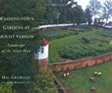 Front cover for the book Washington's Gardens at Mount Vernon by Mac Griswold