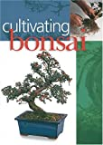 Cultivating Bonsai, , 0806928794