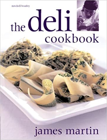 The deli cookbook james martin 9781840002119 amazon books forumfinder Choice Image