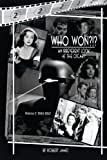 WHO Won?!? An Irreverent Look at the Oscars, Volume 2: 1944-1952
