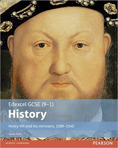 Edexcel GCSE (9-1) History Henry VIII and His Ministers, 1509-1540: Student Book (EDEXCEL GCSE HISTORY (9-1)) by Mr Simon Taylor (2016-06-16)