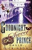 Goodnight Sweet Prince, David Dickinson, 1569475466